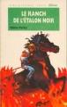 Couverture Le ranch de l'étalon noir Editions Hachette (Bibliothèque Verte) 1992