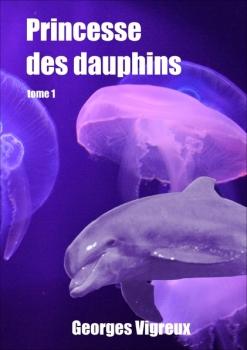 Couverture Princesse des dauphins, tome 1