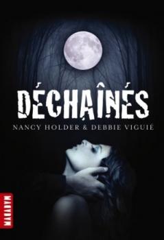 Les chroniques de Wolf Springs, tome 1 : Déchainés de Debbie Viguie & Nancy Holder