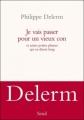 Couverture Je vais passer pour un vieux con et autres petites phrases qui en disent long Editions Seuil 2012