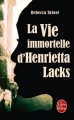 Couverture La Vie immortelle d'Henrietta Lacks Editions Calmann-Lévy 2011