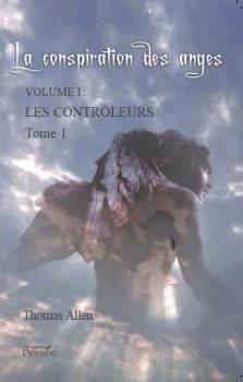 Couverture La Conspiration des Anges, tome 1 : Les Contrôleurs