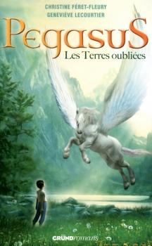 Couverture Pegasus, tome 1 : Les terres oubliées