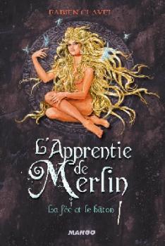 Couverture L'Apprentie de Merlin, tome 3 : La fée et le bâton