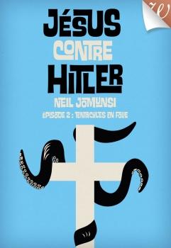 Couverture Jésus contre Hitler, tome 2 : Tentacules en Folie