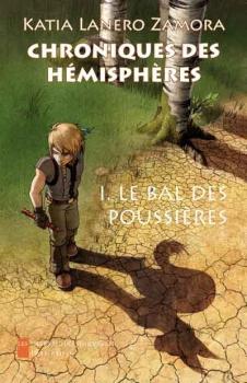Couverture Chroniques des hémisphères, tome 1 : Le Bal des poussières