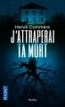 Couverture J'attraperai ta mort Editions Pocket (Thriller) 2012
