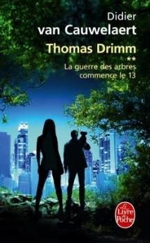 Couverture Thomas Drimm, tome 2 : La guerre des arbres commence le 13