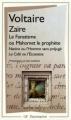 Couverture Zaïre, Le Fanatisme ou Mahomet le prophète, Nanine ou l'Homme sans préjugé, Le café ou l'Ecossaise Editions Flammarion (GF) 2004