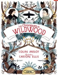 Couverture Les Chroniques de Wildwood, tome 1