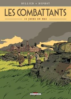 Couverture Les Combattants, tome 1 : Dix jours en mai