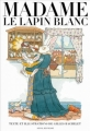 Couverture Madame le lapin blanc Editions Seuil 2012