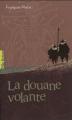 Couverture La douane volante Editions Gallimard  (Pôle fiction) 2012