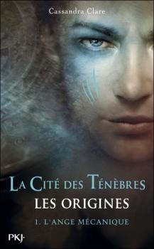 Couverture La Cité des Ténèbres : Les origines, tome 1 : L'Ange mécanique