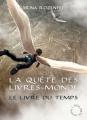Couverture La Quête des Livres-Monde, tome 3 : Le Livre du temps Editions L'Atalante (Le Maedre) 2012
