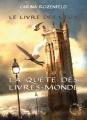 Couverture La Quête des Livres-Monde, tome 2 : Le Livre des lieux Editions L'Atalante (Le Maedre) 2012