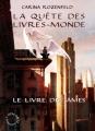 Couverture La Quête des Livres-Monde, tome 1 : Le Livre des âmes Editions L'Atalante (Le Maedre) 2012