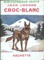 Couverture Croc-Blanc / Croc Blanc Editions Hachette (Bibliothèque Verte) 1950
