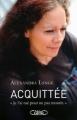 """Couverture Acquittée : """"Je l'ai tué pour ne pas mourir"""" Editions Michel Lafon 2012"""