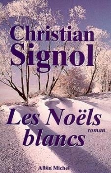 Couverture Ce que vivent les Hommes, tome 1 : Les Noëls Blancs