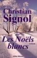 Couverture Ce que vivent les hommes, tome 1 : Les Noëls blancs Editions Albin Michel 2000