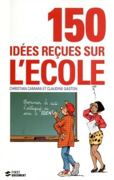 Couverture 150 idées reçues sur l'école