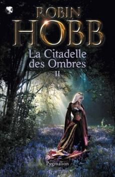 Couverture La Citadelle des ombres, tome 2 / L'Assassin Royal, première époque, tome 2