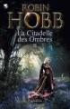 Couverture La Citadelle des ombres, tome 2 / L'Assassin Royal, première époque, tome 2 Editions Pygmalion 2012