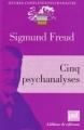 Couverture Cinq psychanalyses Editions Presses universitaires de France (PUF) (Quadrige - Grands textes) 2010