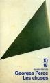 Couverture Les choses : Une histoire des années soixante Editions 10/18 (Domaine français) 2005