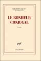 Couverture Le bonheur conjugal Editions Gallimard  (Blanche) 2012