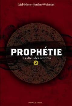 Couverture Prophétie, tome 2 : Le dieu des ombres