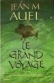 Couverture Les enfants de la terre, tome 4 : Le grand voyage Editions Le Grand Livre du Mois 2002