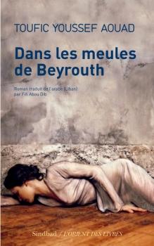 Couverture Dans les meules de Beyrouth