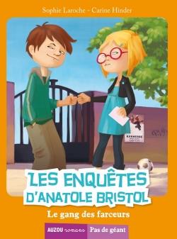 Couverture Les enquêtes d'Anatole Bristol, tome 1 : Le gang des farceurs