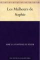 Couverture Les malheurs de Sophie Editions Une oeuvre du domaine public 2011