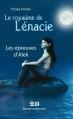 Couverture Le Royaume de Lénacie, tome 1 : Les Épreuves d'Alek Editions de Mortagne 2009