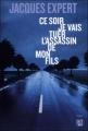 Couverture Ce soir je vais tuer l'assassin de mon fils Editions Anne Carrière (Thriller) 2010