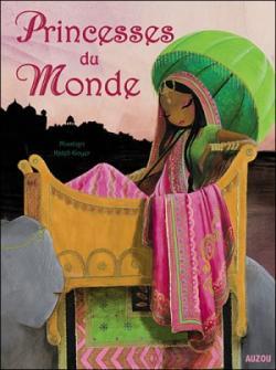 Couverture Princesses du Monde : Un voyage autour du monde avec les plus belles princesses