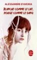 Couverture Blanche comme le lait, rouge comme le sang Editions Le Livre de Poche 2013