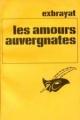 Couverture Les Amours auvergnates Editions Librairie des  Champs-Elysées  (Le masque) 1968