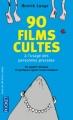 Couverture 90 films cultes à l'usage des personnes pressées Editions Pocket 2012