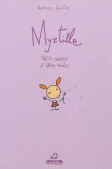 Couverture Myrtille : Petite semeuse d'idées vertes