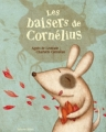 Couverture Les baisers de Cornélius Editions Balivernes (Calembredaines) 2011