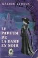 Couverture Le parfum de la dame en noir Editions Le Livre de Poche (Policier) 1960