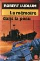 Couverture Jason Bourne, tome 1 : La Mémoire dans la peau Editions Le Livre de Poche 1985