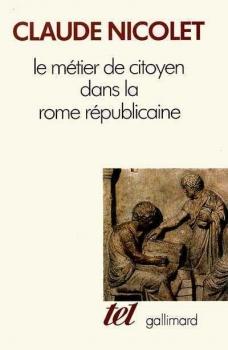 Couverture Le métier de citoyen dans la Rome républicaine