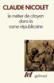 Couverture Le métier de citoyen dans la Rome républicaine Editions Gallimard  (Tel) 1993