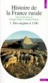 Couverture Histoire de la France rurale, tome 1 : Des origines à 1340 Editions Points (Histoire) 1992