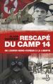 Couverture Rescapé du camp 14 : De l'enfer nord-coréen à la liberté Editions Belfond 2012
